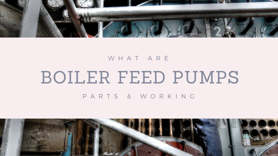 Boiler Feed Pump - Parts & Working