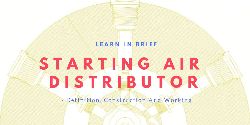 The Starting Air Distributor In Marine Engine | Learn Simple