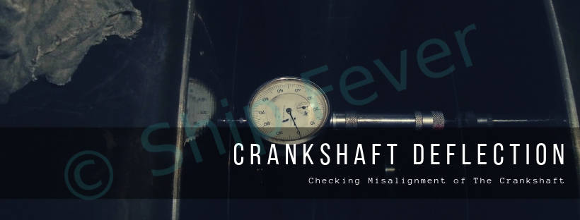 Crankshaft Deflection - Measurement ( Ships Main Engine )