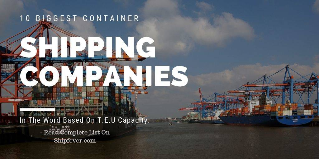 10 Biggest Container Shipping Companies Worldwide