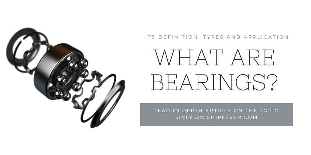 What Are Bearings? Its Types And Application