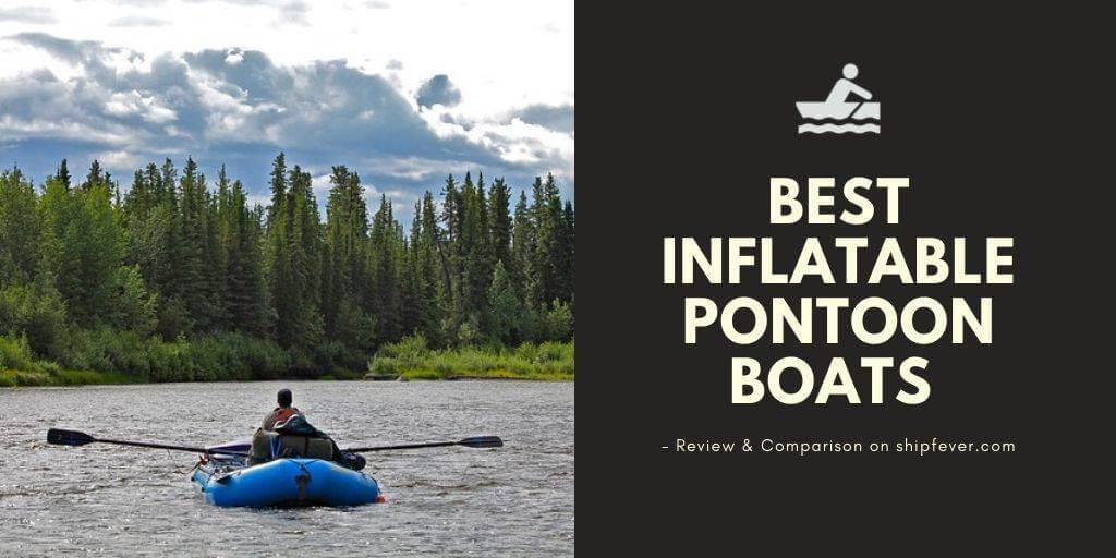 Best Inflatable Pontoon Boats of 2020