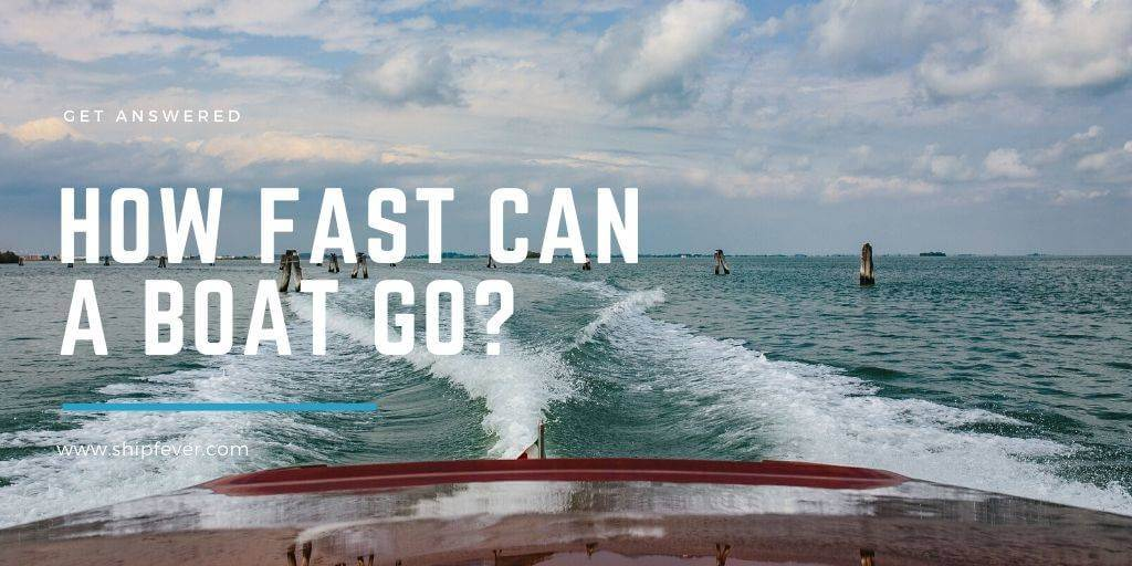 How Fast Can A Boat Go? | Get Answered