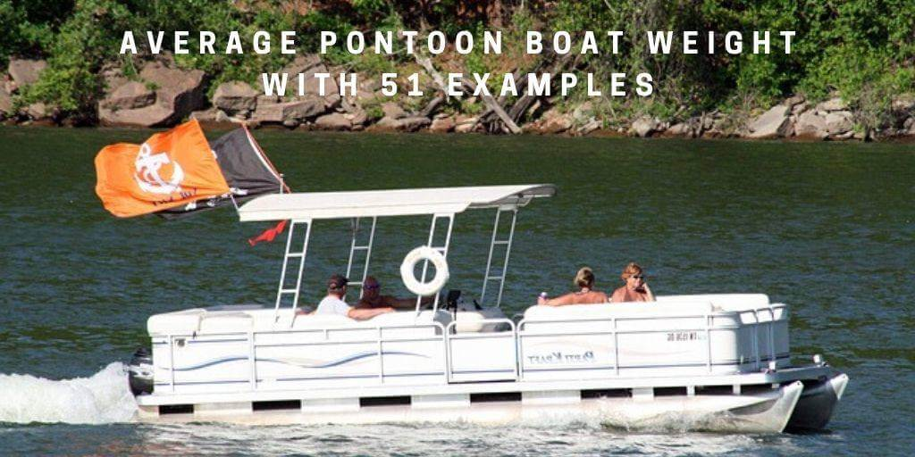 Average Pontoon Boat Weight (With 51 Examples)