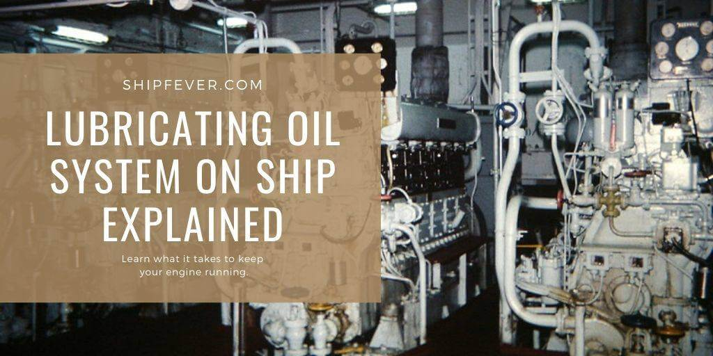 Lubricating Oil System On Ship | Explained