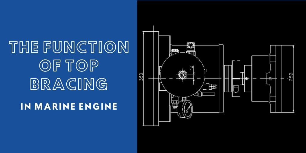 The function of Top Bracing in Marine Engine – Complete Guide